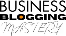 Business blogging mastery email series bbm-email-series.jpg