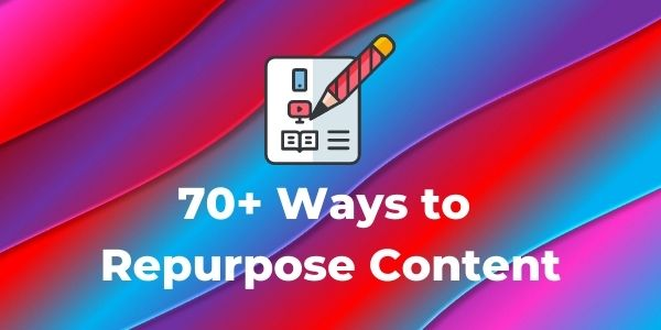 Ways to Repurpose Content ways-to-repurpose-content-subhead.jpg